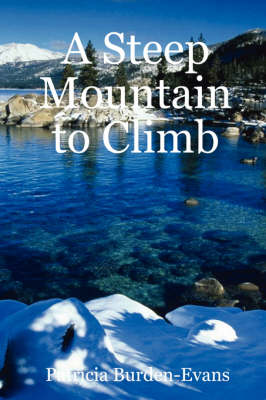 A Steep Mountain to Climb by Patricia Burden-Evans