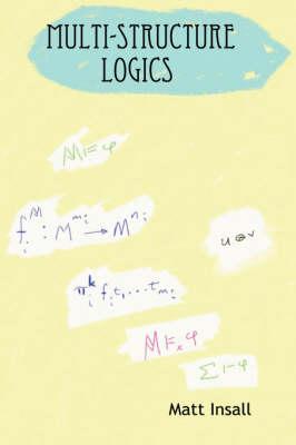 Multi-Structure Logics by Matt Insall