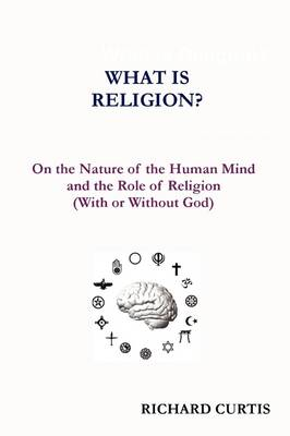 What is Religion? by Richard Curtis