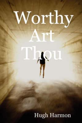 Worthy Art Thou by Hugh Harmon