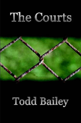 The Courts by Todd Bailey