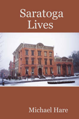 Saratoga Lives by Michael Hare