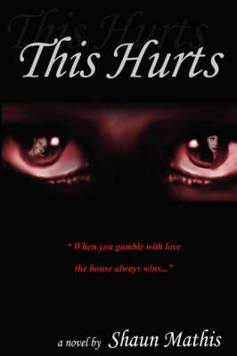 This Hurts by Shaun Mathis