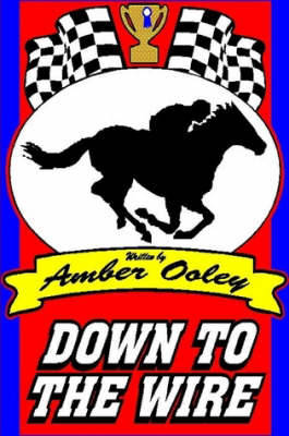 Down to the Wire by Amber Ooley