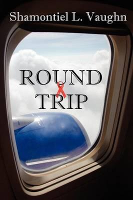 Round Trip by Novelist Shamontiel L. Vaughn