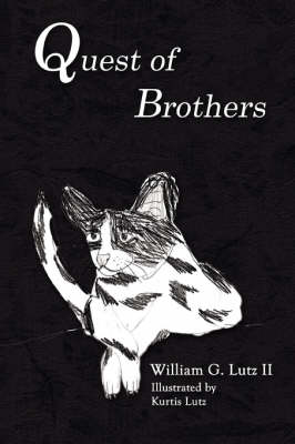 Quest of Brothers by William Lutz II