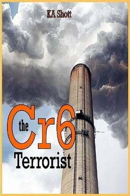 The Cr6 Terrorist by KA Shott