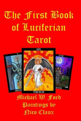 THE First Book of Luciferian Tarot by Michael W. Ford