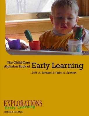 The Child Care Alphabet Book of Early Learning by Tasha A Johnson, Jeff A Johnson