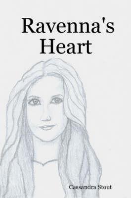 Ravenna's Heart by Cassandra Stout