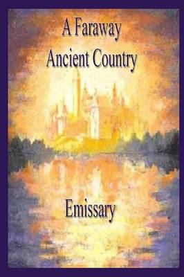 A Faraway Ancient Country by Emissary