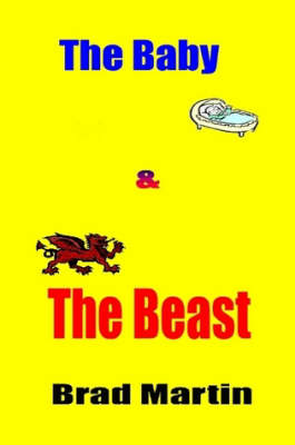 The Baby & The Beast by Brad Martin