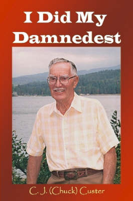 I Did My Damnedest by Chuck Custer