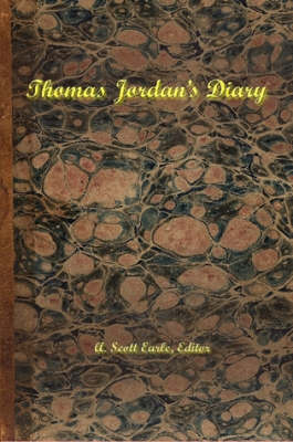 Thomas Jordan's Diary by Scott Earle