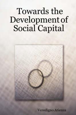 Towards the Development of Social Capital by Veredigno Atienza
