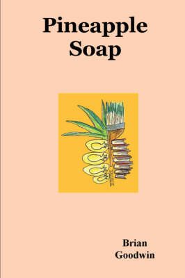 Pineapple Soap by Professor Brian (Schumacher College, Devon) Goodwin