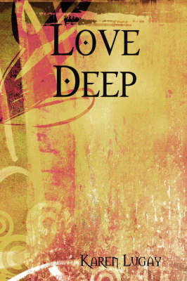 Love Deep by Karen Lugay