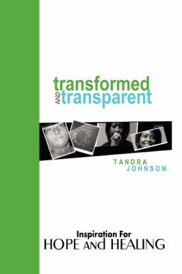 Transformed and Transparent by Tandra Johnson