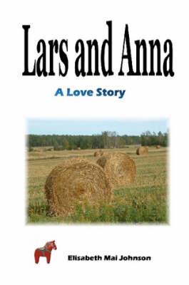 Lars and Anna by Elisabeth Mai Johnson