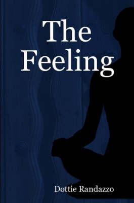 The Feeling by Dottie Randazzo