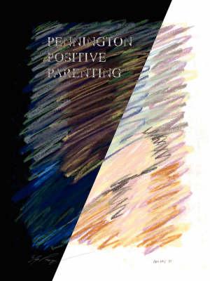 Pennington Positive Parenting by Dr. Yvonne V. Pennington