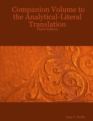 Companion Volume to the Analytical-Literal Translation: Third Edition by Gary F. Zeolla
