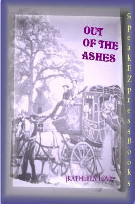 Out Of The Ashes by jKathleen Love