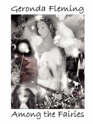 Among The Fairies by Geronda Fleming