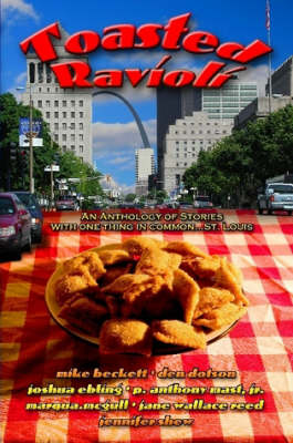 Toasted Ravioli by Joshua Ebling, Jennifer Shew, P. Anthony Mast Jr., Den Dotson