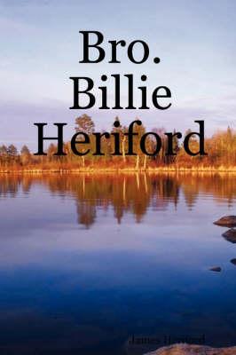 Bro. Billie Heriford by James Heriford