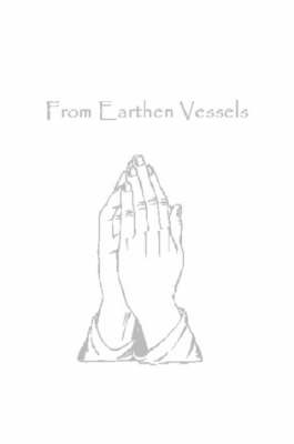 From Earthen Vessels by A Place of Prayer Group Members
