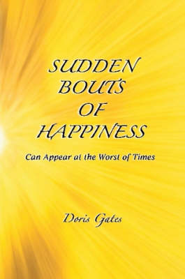 Sudden Bouts of Happiness by Doris Gates