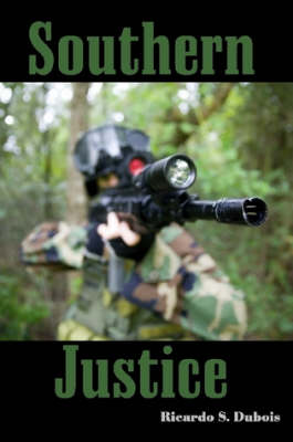 Southern Justice by Ricardo Dubois
