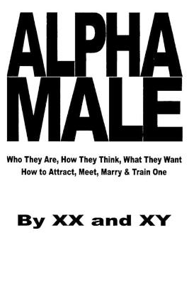 Alpha Male by XX and XY