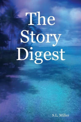 The Story Digest by S. L. Miller