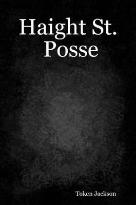 Haight St. Posse by Token Jackson