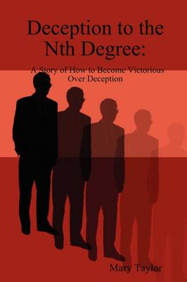 Deception to the Nth Degree by Mary Taylor