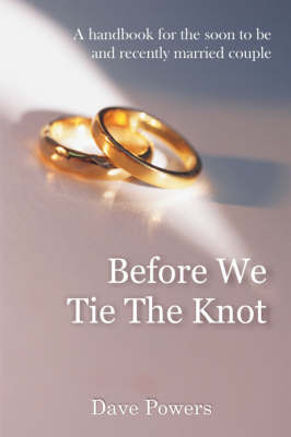 Before We Tie The Knot by Dave Powers