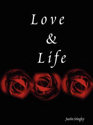 Love & Life by Justin Stingley