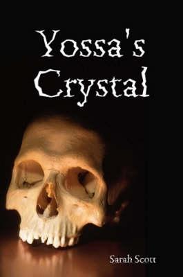 Yossa's Crystal by Sarah Scott