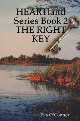 HEARTland Series Book 2: THE RIGHT KEY by Eva O'Connor
