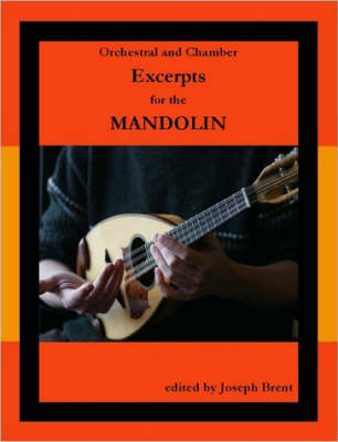 Orchestral and Chamber Excerpts for Mandolin by Joseph Brent