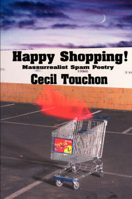Happy Shopping - Massurrealist Spam Poetry by Cecil Touchon