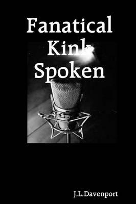 Fanatical Kink Spoken by J.L. Davenport