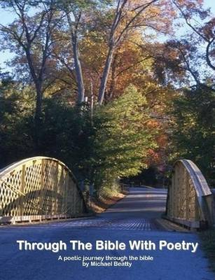 Through The Bible With Poetry by Michael Beatty