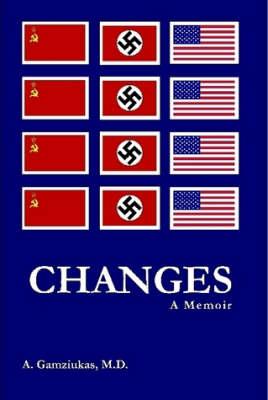 Changes: A Memoir by M.D., Algirdas Gamziukas