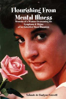 Flourishing From Mental Illness by Yolande DeGastyne-Fawcett