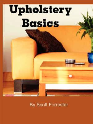 Upholstery Basics by Scott Forrester