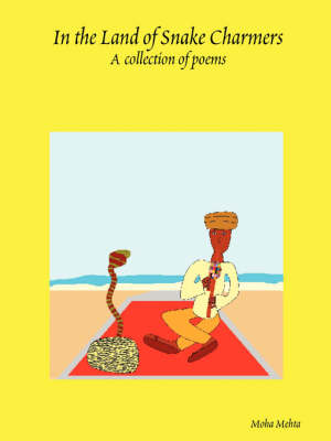 In the Land of Snake Charmers by Moha Mehta