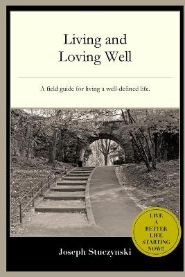 Living and Loving Well by Joseph Stuczynski